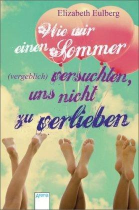 Wie wir einen Sommer (vergeb..