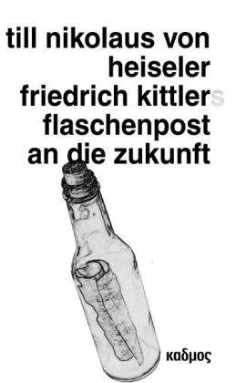 Friedrich Kittlers Flaschenp..