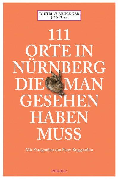 111 Orte in Nürnberg die ma...