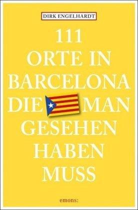 111 Orte in Barcelona, die m..