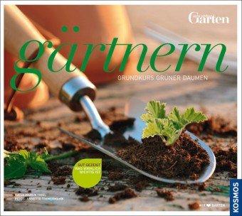 Gärtnern - So wächst das Glück