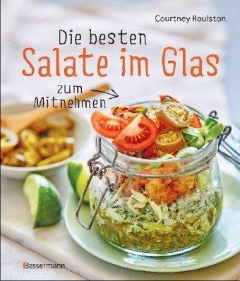 Die besten Salate im Glas zu..