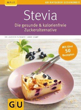 Stevia; Die gesunde & kalorien