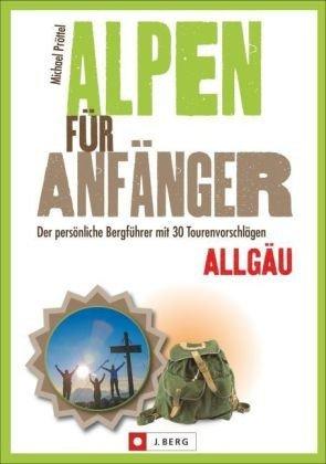 Alpen für Anfänger - Allgäu