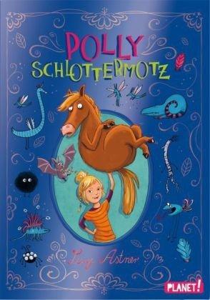 Polly Schlottermotz 1: Polly..